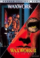 WAXWORK / WAXWORK 2: LOST IN TIME